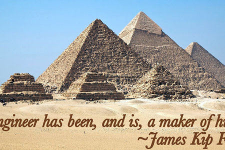 """The engineer has been, and is, a maker of history."" - James Kip Finch"